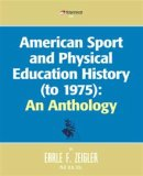 "Click to Order - ""American sport and physical Education (An Anthology);"