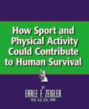 "Click to Order - ""How Sports and Physical Activity Could contribute to Human Survival"""